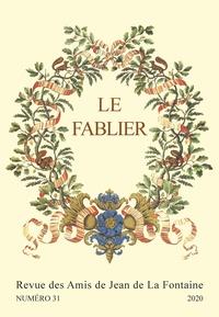 Patrick Dandrey et Damien Fortin - Le Fablier N° 31/2020 : La Fontaine et la culture européenne au carrefour des Fables II.