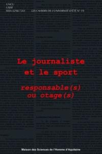 Jean-Paul Callède - Le journaliste et le sport : responsable(s) ou otage(s).