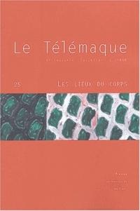 Georges Vigarello et Sophie Ernst - Le Télémaque N° 25 : Les lieux du coprs.