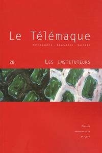 Alain Vergnioux et François Jacquet-Francillon - Le Télémaque N° 28 : Les instituteurs.