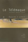 Alain Vergnioux et Anne-Marie Drouin-Hans - Le Télémaque N° 29 : Education et altérité.