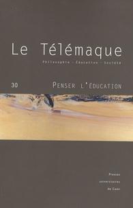 Alain Vergnioux et Nathalie Dupont - Le Télémaque N° 30 : Penser l'éducation.