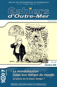 Christian Bouquet et Denis Retaillé - Les Cahiers d'Outre-Mer N° 238, Volume 60, A : .
