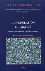 Jean-Claude Chasteland et Jean-Claude Chesnais - Les cahiers de l'INED N° 149 : La population du monde - Géants démographiques et défis internationaux.