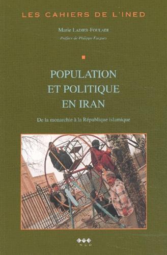 Marie Ladier-Fouladi - Les cahiers de l'INED N° 150 : Population et politique en Iran - De la monarchie à la République islamique.