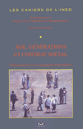 Jacques Véron - Les cahiers de l'INED N° 153 : Age, générations et contrat social - L'Etat-providence face aux changements démographiques.