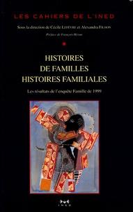 """Alexandra Filhon et Cécile Lefevre - Les cahiers de l'INED N° 156 : Histoires de familles, histoires familiales - Les résultats de l'enquête """"Etude de l'histoire familiale"""" de 1999."""