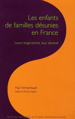 Paul Archambault - Les cahiers de l'INED N° 158 : Les enfants de familles désunies en France - Leurs trajectoires, leur devenir.
