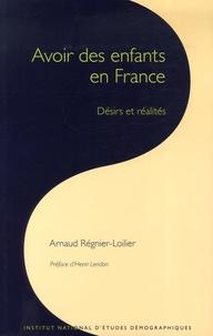 Arnaud Regnier-Loilier - Les cahiers de l'INED N° 159 : Avoir des enfants en France - Désirs et réalités.