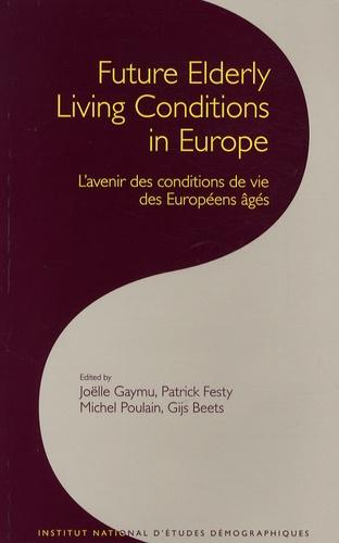 Joëlle Gaymu et Patrick Festy - Les cahiers de l'INED N° 162 : Future Elderly Living Conditions in Europe - L'avenir des conditions de vie des Européens âgés. 1 Cédérom