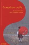 Isabelle Attané - Les cahiers de l'INED N° 165 : En espérant un fils... - La masculinisation de la population chinoise.