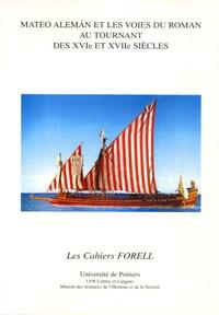 Monique Michaud - Les Cahiers FORELL N° 16, 2001 : Mateo Aleman et les voiles du roman au tournant des XVIe et XVIIe siècles.