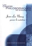 Jérôme Lèbre et Jacob Rogozinski - Les Cahiers Philosophiques de Strasbourg N° 42, second semest : Jean-Luc Nancy : penser la mutation.