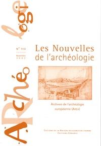 Alain Schnapp et Nathan Schlanger - Les nouvelles de l'archéologie N° 110, Novembre 200 : Archives de l'archéologie européenne (AREA).