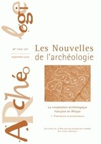Armelle Bonis et François Paris - Les nouvelles de l'archéologie N° 120-121, septembr : La coopération française en Afrique - Tome 1, Préhistoire et protohistoire.