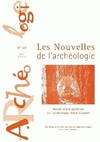 Armelle Bonis et Claudine Karlin - Les nouvelles de l'archéologie N° 127, mars 2012 : Autour d'une agitatrice de l'archéologie, Anick Coudart.