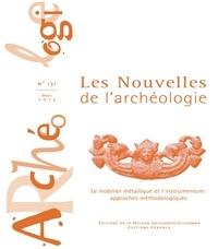 Armelle Bonis et Bérangère Fort - Les nouvelles de l'archéologie N° 131, mars 2013 : Le mobilier métallique et l'instrumentum : approches méthodologiques.