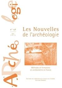 Philippe Dillmann - Les nouvelles de l'archéologie N° 138, janvier 2015 : Méthodes et formations en archéométrie en France.