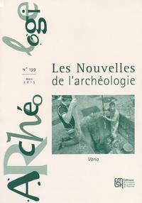 Armelle Bonis - Les nouvelles de l'archéologie N° 139, Mars 2015 : Varia.