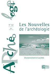 François Giligny et Zoï Tsirtsoni - Les nouvelles de l'archéologie N° 142, Décembre 201 : Environnement et sociétés.