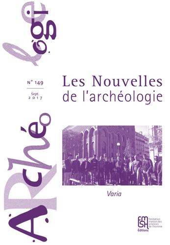 Maison Sciences de l'homme - Les nouvelles de l'archéologie N° 149, septembre 20 : .