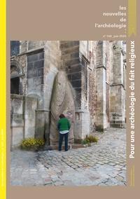 Olivier Blin - Les nouvelles de l'archéologie N° 160, juin 2020 : Le fait religieux.