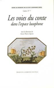 Anne-Marie Quint - Les voies du conte dans l'espace lusophone - Textes en français et en portugais.