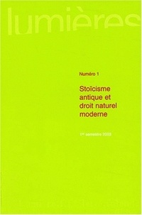 Valéry Laurand et Jean Terrel - Lumières N° 1, 1er semestre 2 : Stoïcisme antique et droit naturel moderne.