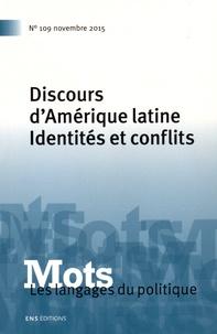 Eglantine Samouth et Yeny Serrano - Mots, les langages du politique N° 109, novembre 201 : Discours d'Amérique latine - Identités et conflits.