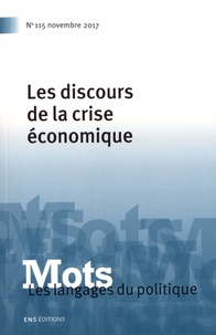 Valérie Bonnet et Roland Canu - Mots, les langages du politique N° 115, novembre 201 : Les discours de la crise économique.
