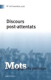 Gérôme Truc et Christian Le Bart - Mots, les langages du politique N° 118, novembre 201 : Discours post-attentats.