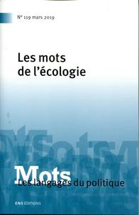 Valérie Bonnet et Albane Geslin - Mots, les langages du politique N° 119, mars 2019 : Les mots de l'écologie.