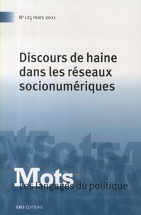 Angeliki Monnier et Anabelle Seoane - Mots, les langages du politique N° 125, mars 2021 : Discours de haine dans les réseaux socionumériques.