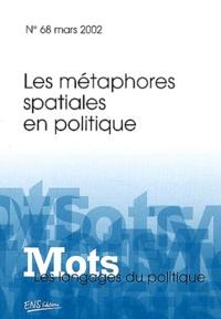 Sylvianne Rémi-Giraud et  Collectif - Mots, les langages du politique N° 68, Mars 2002 : Les métamorphoses spatiales en politique.