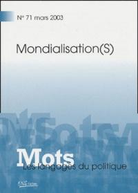 Sophie Béroud et Josette Lefèvre - Mots, les langages du politique N° 71, Mars 2003 : Mondialisation(s).