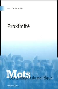 Christian Le Bart et Rémi Lefebvre - Mots, les langages du politique N° 77, Mars 2005 : Proximité.