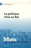 Denis Barbet et Marc Bonhomme - Mots, les langages du politique N° 80, Mars 2006 : La politique mise au Net.
