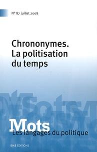 Paul Bacot et Laurent Douzou - Mots, les langages du politique N° 87, Juillet 2008 : Chrononymes, la politisation du temps.