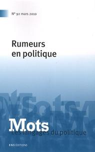 Henri Boyer et Michel-Louis Rouquette - Mots, les langages du politique N° 92, mars 2010 : Rumeurs en politique.
