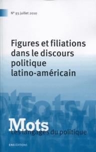 Pierre Fiala et Jean-Paul Honoré - Mots, les langages du politique N° 93, Juillet 2010 : Figures et filiations dans le discours politique latino-américain.