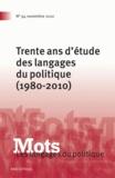 Paul Bacot et Marlène Coulomb-Gully - Mots, les langages du politique N° 94, Novembre 2010 : Trente ans d'étude des langages du politique (1980-2010).