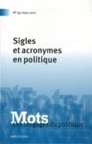 Paul Bacot et Dominique Desmarchelier - Mots, les langages du politique N° 95, Mars 2011 : Sigles et acronymes en politique.
