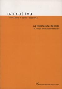 Silvia Contarini et Margherita Marras - Narrativa N° 35-36, 2013/2014 : La letteratura italiana al tempo della globalizzazione.