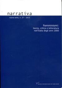 Silvia Contarini et Margherita Marras - Narrativa N° 37 :  - Femminismi : teoria, critica e letteratura nell'Italia degli anni 2000.