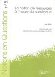 Christine Develotte et Maguy Pothier - Notions en Questions N° 8, juin 2004 : La notion de ressources à l'heure du numérique.