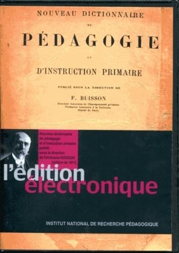 Ferdinand Buisson - Nouveau dictionnaire de pédagogie et d'instruction primaire - Edition de 1911. 1 Cédérom