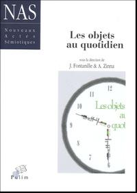 Jacques Fontanille et Alessandro Zinna - Nouveaux actes sémiotiques  : Les objets au quotidien.