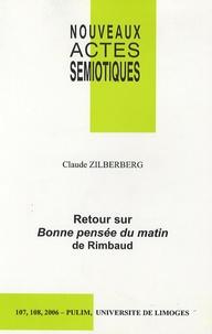 Claude Zilberberg - Nouveaux actes sémiotiques N° 107-108/2006 : Retours sur Bonne pensée du matin de Rimbaud.
