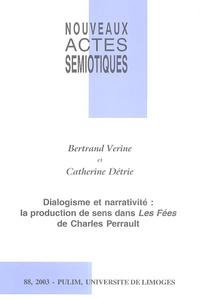 Bertrand Verine et Catherine Détrie - Nouveaux actes sémiotiques N° 88/2003 : Dialogisme et narrativité : la production de sens dans Les fées de Charles Perrault.