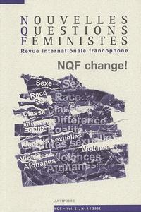 Auteurs divers - Nouvelles Questions Féministes Volume 21 N° 1/2002 : NQF change !.
